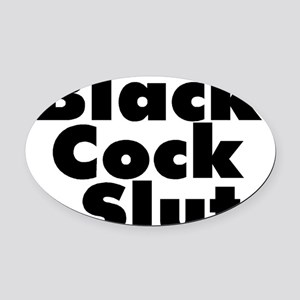 Black Cock Slut Oval Car Magnet