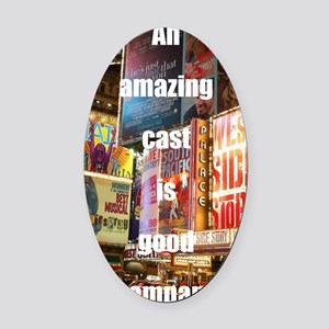 An amazing cast is good company Oval Car Magnet