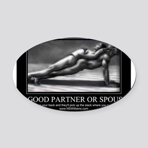 A good partner or spouse Oval Car Magnet