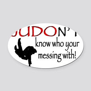 JUDON'T know who your messing with Oval Car Magnet