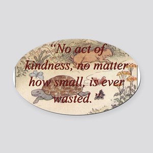 No Act Of Kindness - Aesop Oval Car Magnet
