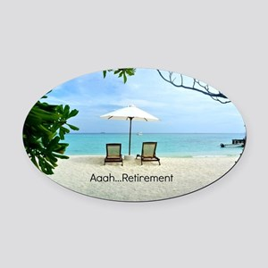 Aaah...Retirement, tropical beach  Oval Car Magnet