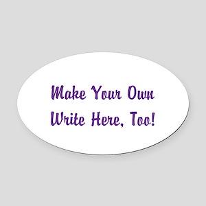 Make Your Own Cursive Saying/Meme Oval Car Magnet