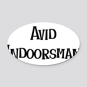 avid indoorsman Oval Car Magnet