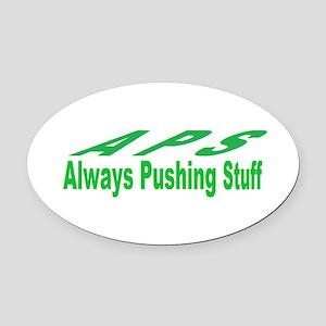 pushing stuff Oval Car Magnet