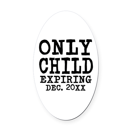 Only Child Expiring Oval Car Magnet