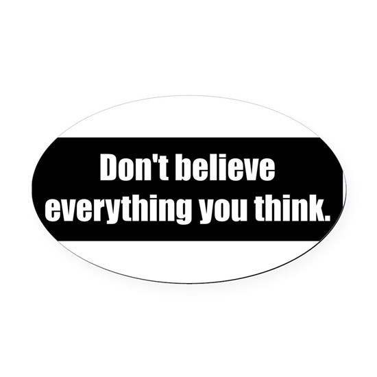 Dont Believe everything you think