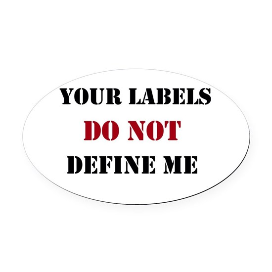 Your labels do not define me