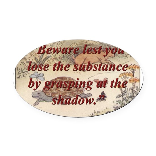 Beware Lest You Lose The Substance - Aesop