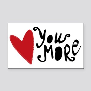 Love You More Rectangle Car Magnet