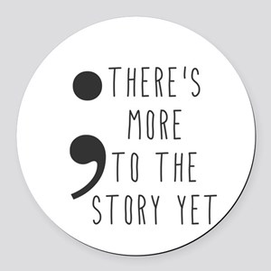 Semicolon- More to the Story Round Car Magnet