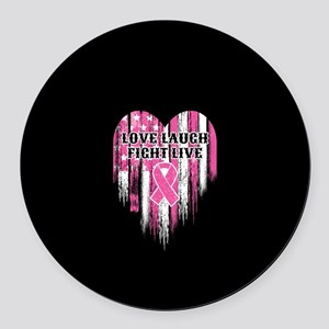 Breast Cancer Fight Live Round Car Magnet