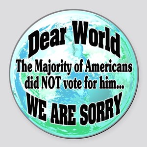 dear world sorry Round Car Magnet
