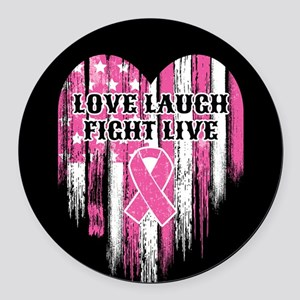 Love Laugh Fight Live Round Car Magnet
