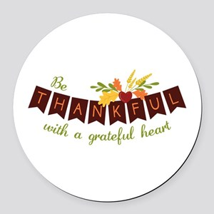 Be Thankful With A Grateful Heart Round Car Magnet