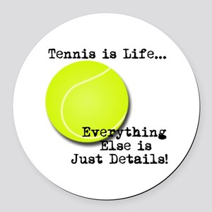 Tennis is Life... Round Car Magnet