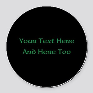 Your Text Here (Green on Black) Round Car Magnet