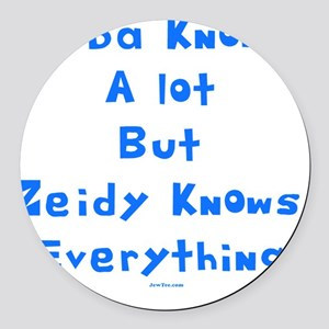 zeidy Knows Everything 2 flat Round Car Magnet