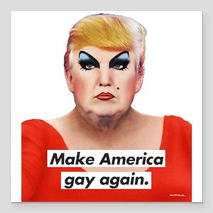 "Make America Gay Again Square Car Magnet 3"" x 3"""