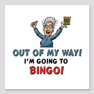 "Out of My Way Bingo! Square Car Magnet 3"" x 3"""
