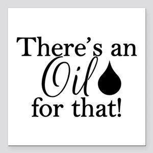 "Oil for that bk Square Car Magnet 3"" x 3"""