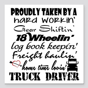 "Proudly Taken by a Truck Square Car Magnet 3"" x 3"""