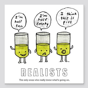 "Realist and the two idio Square Car Magnet 3"" x 3"""