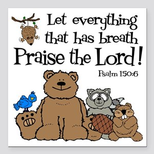 "psalm 150 6 critters1 Square Car Magnet 3"" x 3"""