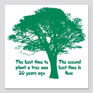 "Plant a Tree Now Square Car Magnet 3"" x 3"""