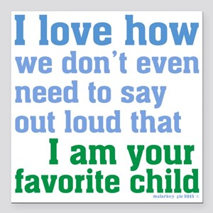 "Favorite Child Square Car Magnet 3"" x 3"""