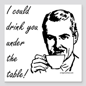 "2-drinkyouundertable Square Car Magnet 3"" x 3"""