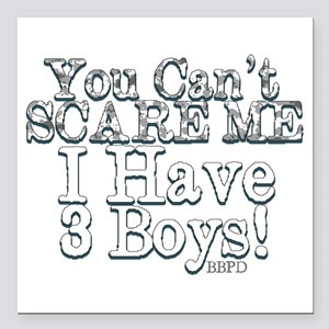 "I have 3 boys Square Car Magnet 3"" x 3"""