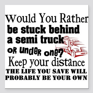 "Behind or Under Trucking Square Car Magnet 3"" x 3"""