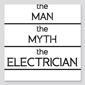 The Man The Myth The Electrician Square Car Magnet