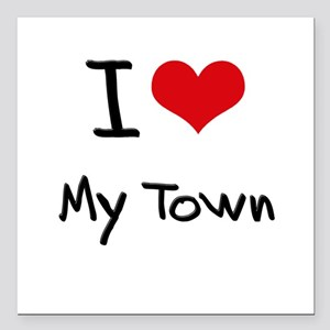 "I love My Town Square Car Magnet 3"" x 3"""