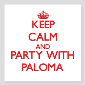 Keep Calm and Party with Paloma Square Car Magnet
