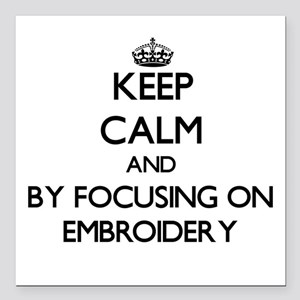 Keep calm by focusing on Embroidery Square Car Mag