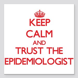 Keep Calm and Trust the Epidemiologist Square Car