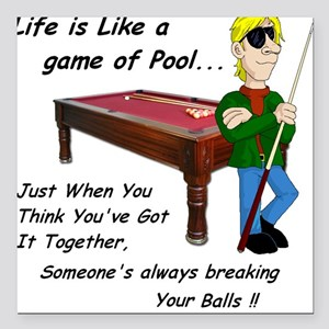 Life is Like a Game of Pool... Square Car Magnet
