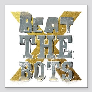 "Beat the Bots Square Car Magnet 3"" x 3"""