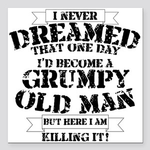 "grumpy old man killing i Square Car Magnet 3"" x 3"""
