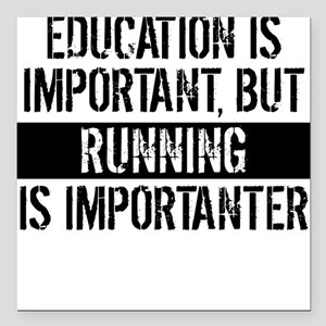 "Running Is Importanter Square Car Magnet 3"" x 3"""