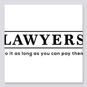 Lawyers do it as long as paid Square Car Magnet 3""