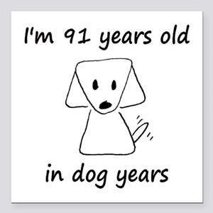 "13 dog years 6 - 2 Square Car Magnet 3"" x 3"""