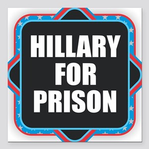 "Hillary for Prison Square Car Magnet 3"" x 3"""