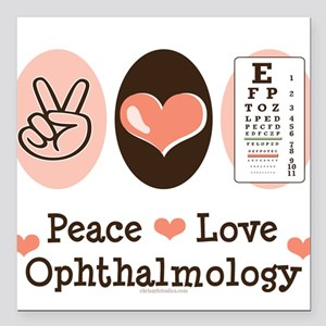 Peace Love Ophthalmology Square Car Magnet