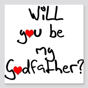 Be my Godfather? Square Car Magnet