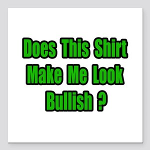"""Bullish Shirt"" Square Car Magnet"