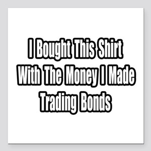 """Trading Bonds"" Square Car Magnet"