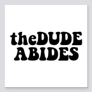The Dude Abides Square Car Magnet